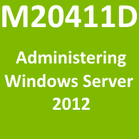 M20411D - Administering Windows Server 2012
